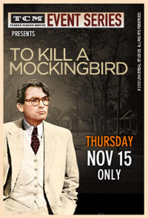 "Poster art for ""TCM Presents To Kill a Mockingbird 50th Anniversary."""
