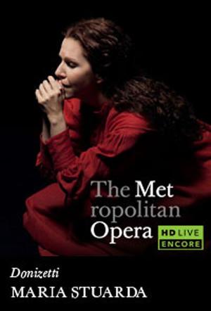 "Poster art for ""The Metropolitan Opera: Maria Stuarda Encore."""