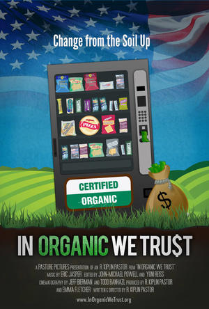 """Poster art for """"In Organic We Trust."""""""