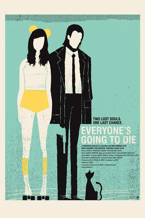 "Poster art for ""Everyone's Going to Die."""
