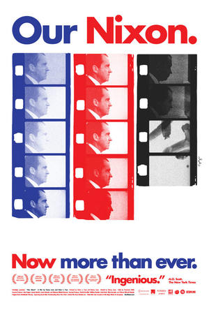 "Poster art for ""Our Nixon."""