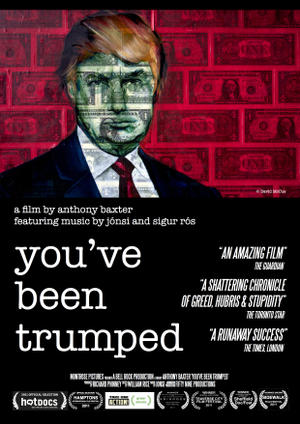 """Poster art for """"You've Been Trumped."""""""