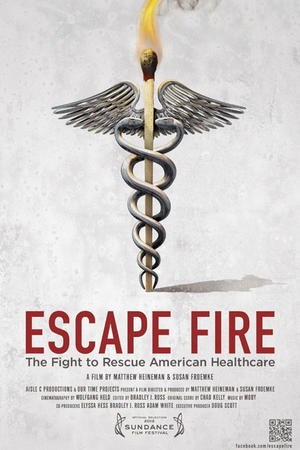 "Poster art for ""Escape Fire: The Fight to Rescue American Healthcare."""