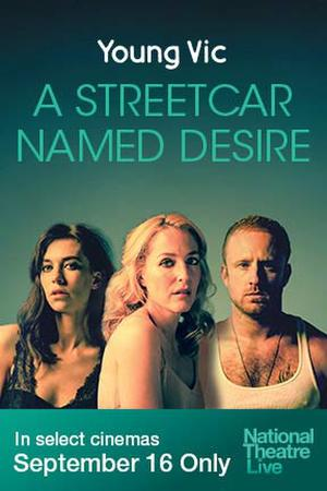 "Poster art for ""NT Live: A Streetcar Named Desire (Young Vic)."""
