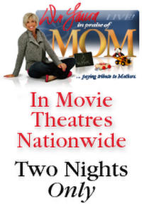 "Dr. Laura LIVE! ""In Praise of Mom"" ENCORE Movie Poster"