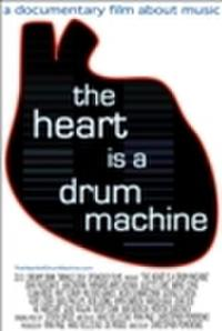 The Heart Is a Drum Machine Movie Poster