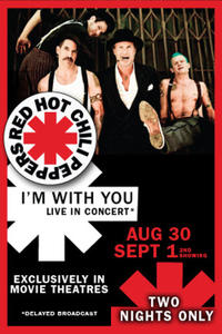 Red Hot Chili Peppers Live: I'm With You 2nd Showing Movie Poster