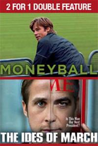 2 for 1 - Moneyball / The Ides of March Movie Poster