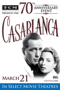 TCM Presents Casablanca 70th Anniversary Event Movie Poster