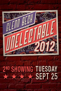 Glenn Beck Unelectable 2012 2nd Showing Movie Poster
