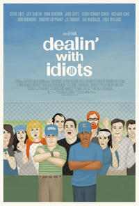 Dealin' With Idiots Movie Poster