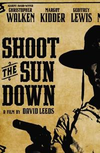 Shoot the Sun Down Movie Poster