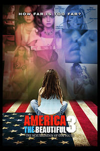 America the Beautiful 3: The Sexualization of Our Youth Movie Poster
