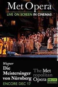 The Metropolitan Opera: Die Meistersinger von Nurnberg Encore Movie Poster