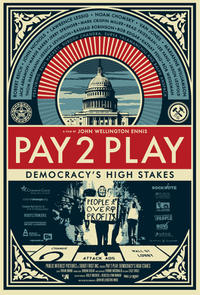 Pay 2 Play: Democracy's High Stakes Movie Poster