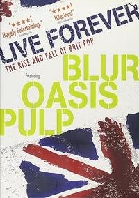 Live Forever: The Rise and Fall of Brit Pop Movie Poster
