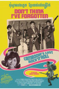 Don't Think I've Forgotten: Cambodia's Lost Rock and Roll Movie Poster