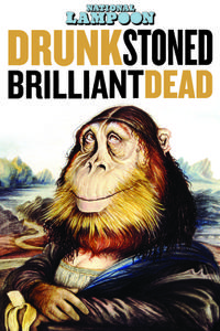 Drunk Stoned Brilliant Dead: The Story of the National Lampoon Movie Poster