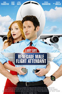 Larry Gaye: Renegade Male Flight Attendant Movie Poster