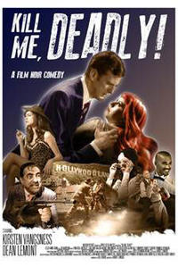Kill Me, Deadly! Movie Poster