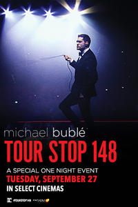 Michael Bublé – Tour Stop 148 Movie Poster