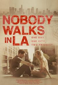 Nobody Walks in L.A. Movie Poster
