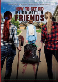 How to Get Rid of a Body (And Still Be Friends) Movie Poster
