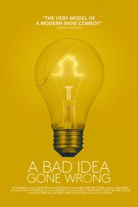 A Bad Idea Gone Wrong Movie Poster