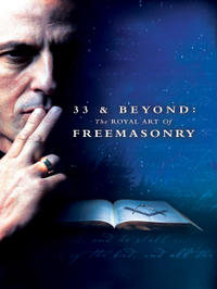 33 & Beyond: The Royal Art of Freemasonry Movie Poster