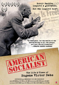 American Socialist: The Life and Times of Eugene Victor Debs Movie Poster