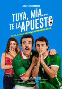 Tuya, Mía... te la Apuesto Movie Poster
