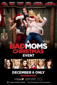 Bad Moms Christmas Poster.A Bad Mom S Christmas Event Fandango