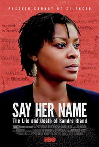 Say Her Name: The Life and Death of Sandra Bland Cast and Crew
