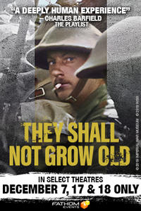 Fathom Events - They Shall Not Grow Old Movie Poster