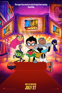 Summer Series: Teen Titans Go! To the Movies Movie Poster