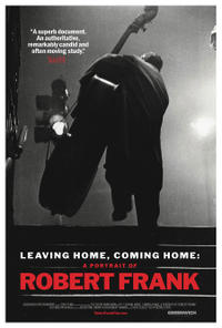 Leaving Home, Coming Home: A Portrait of Robert Frank Movie Poster