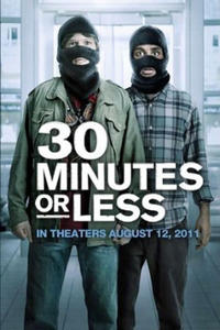 """Poster art for """"30 Minutes or Less."""""""