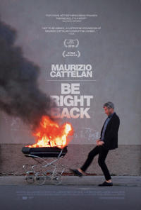 Maurizio Cattelan: Be Right Back poster art