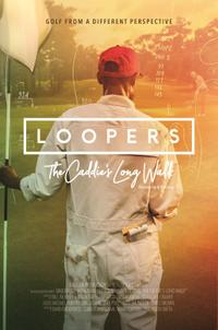 Loopers: The Caddie's Long Walk poster art