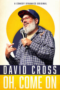 David Cross: Oh Come On poster art