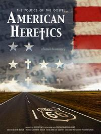 American Heretics: The Politics of the Gospel poster art