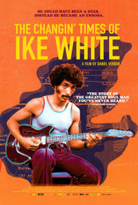 The Changin' Times of Ike White poster art