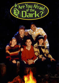 ARE YOU AFRAID OF THE DARK? (OCT. 11)