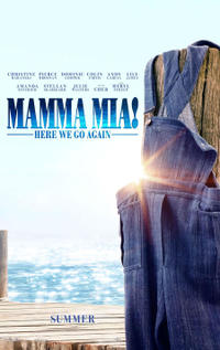 MAMMA MIA: HERE WE GO AGAIN! (JULY 20)