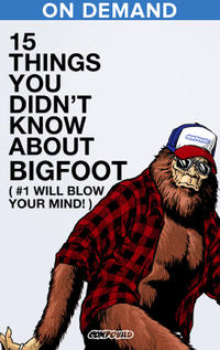 15 Things You Didn't Know About Bigfoot poster