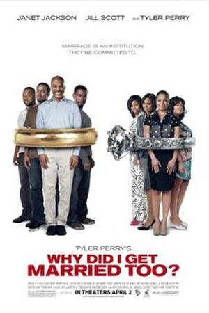 Tyler Perry's Why Did I Get Married Too? poster