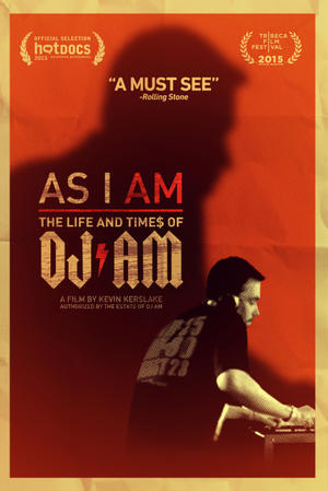 As I AM: The Life and Times of DJ AM poster