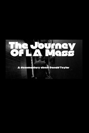 The Journey Of L.A. Mass poster