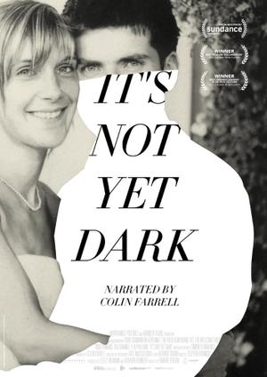 It's Not Yet Dark poster