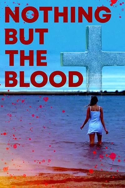 فيلم Nothing But the Blood 2020 مترجم اون لاين